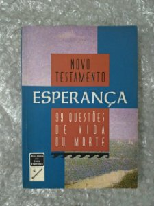 Novo Testamento Esperança - 99 Questões de Vida ou Morte