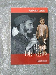 O Jovem Fidel Castro - Roniwalter Jatobá