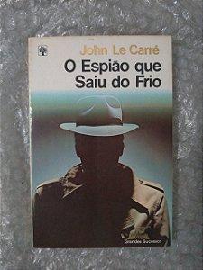 O Espião que Saiu do Frio - John Le Carré