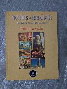 Hotéis & Resorts Planejamento, Projeto e Reforma - Fred Lawson