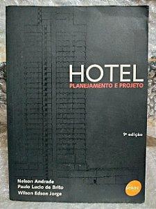 Hotel Planejamento e Projeto - Nelson Andrade,Paulo Lucio de Brito e Wilson Edson Jorge