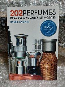 202 Perfumes Para Provar Antes de Morrer - Daniel Barros