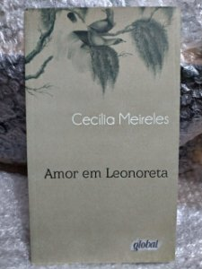 Amor em Leonoreta - Cecília Meireles
