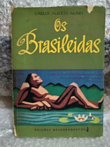 Os Brasileidas - Carlos Alberto Nunes