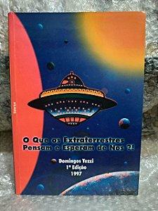 O Que os Extraterrestres Pensam e Esperam de nós?! - Domingos Yezzi
