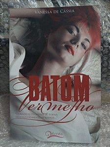 Batom Vermelho - Vanessa de Cássia