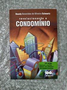 Revolucionando o Condomínio - Rosely Benevides de Oliveira Schwartz