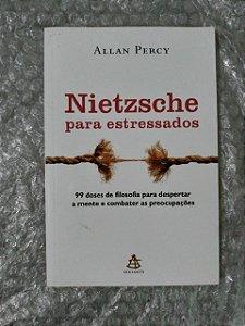 Nietzche para Estressados - Allan Percy