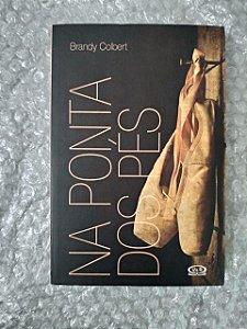 Na Ponta dos Pés - Brandy Colbert