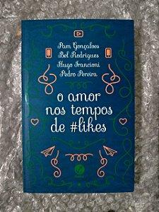 O Amor nos Tempos de #Likes - Pam Gonçalves, Bel Rodrigues , Hugo Francioni e Pedro Pereira
