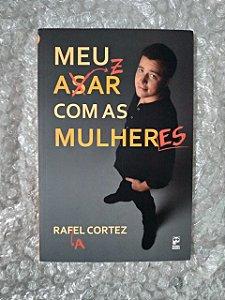 Meu Azar com as Mulheres - Rafael Cortez