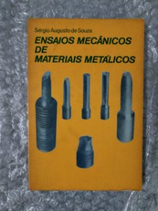 Ensaios Mecânicos de Materiais Metálicos - Sérgio Augusto de Souza