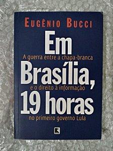 Em Brasília, 19 Horas - Eugênioi Bucci
