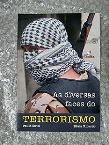 As Diversas Faces do Terrorismo - Paulo Sutti  e Sílvia Ricardo