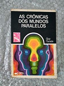 As Crônicas dos Mundos Paralelos Guy Tarade