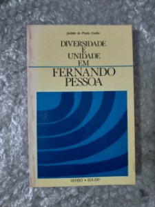 Diversidade e Unidade em Fernando Pessoa - Jacinto do Prado Coelho