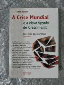 A Crise Mundial e a Nova Agenda de Crescimento - João Paulo dos Reis Velloso