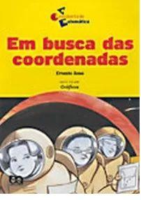 Em busca das coordenadas - A descoberta da Matemática - Ernesto Rosa