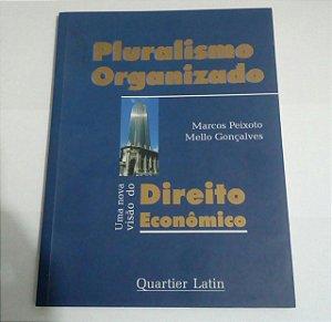 Pluralismo Organizado - Direito Econômico - Marcos Peixoto