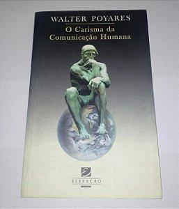 O carisma da comunicação humana - Walter Poyares
