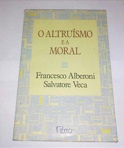 O altruísmo e a moral - Francesco Alberoni