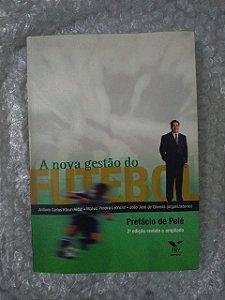 A Nova Gestão do Futebol - Antônio Castro Kfouri Aidar (organizador)
