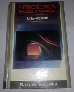 Eletrotécnica princípios e aplicações - Gray e Wallace