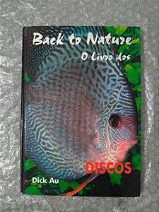Back to Natuze - O Livro Dos Discos - Dick Au