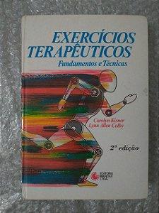 Exercícios Terapêuticos - Carolyn Kisner e Lynn Allen Colby