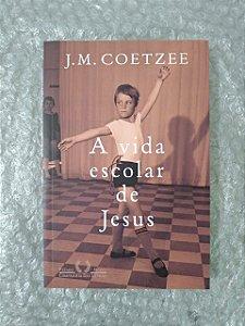 A Vida Escolar de Jesus - J. M. Coetzee