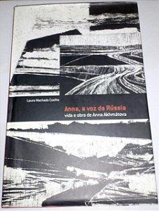 Anna, a voz da Rússia - Vida e obra - Lauro Machado Coelho