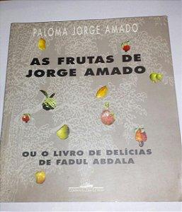 As frutas de Jorge Amado - Paloma Jorge Amado