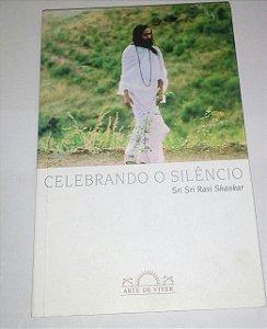 Celebrando o silêncio - Sri Sri Ravi Shankar