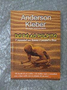 Do Pó ao Pulpito - Anderson Kleber