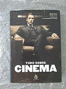 Tudo Sobre Cinema -  Philip Kemp