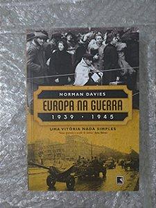 Europa na Guerra 1939-1945 - Norman Davies