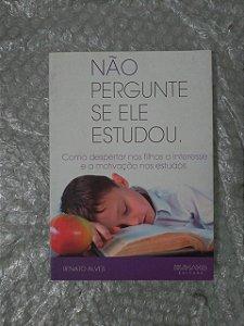Não Pergunte se ele Estudou - Renato Alves