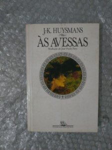 Ás Avessas - J.-k. Huysmans