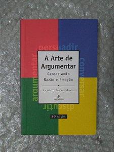 A Arte de Argumentar - Antonio Suárez Abreu