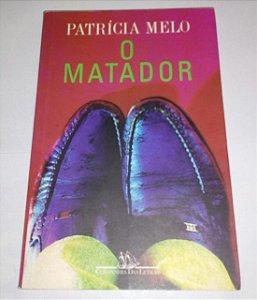 O Matador - Patricia Melo
