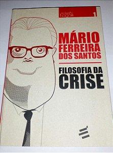 Filosofia da crise - Mário Ferreira dos Santos