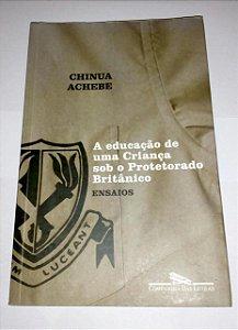A educação de uma criança sob o Protetorado Britânico - Chinua Achebe
