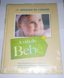 A vida do bebê - Rinaldo de Lamare - Capa Dura (marcas de uso)