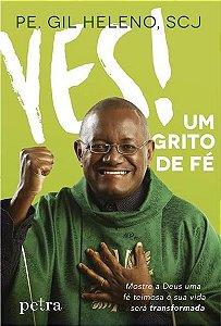 Yes! um grito de fé - Pe. Gil Heleno, SCJ