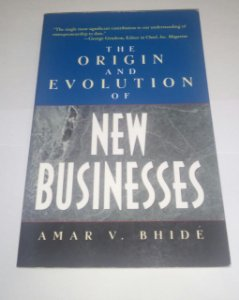 The Origin and Evolution of New Businesses - Amar V. Bhide