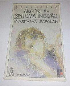 Angústia - Sintoma - Inibição - Moustapha Safouan