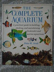 The Complete Aquarium - Peter W. Scott