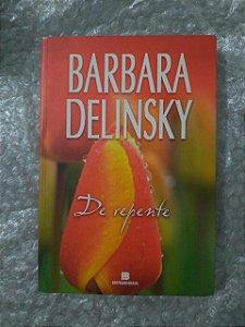 De Repente - Barbara Delinski