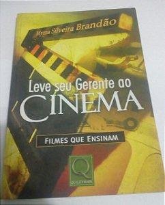 Leve seu gerente no cinema - Filmes que ensinam - Myrna Silveira Brandão