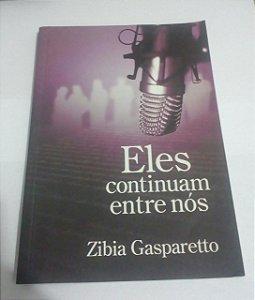 Eles continuam entre nós - Zibia Gasparetto - Lacrado